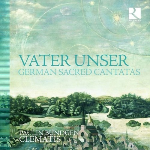 Vater Unser, German Sacred Cantata - Clematis