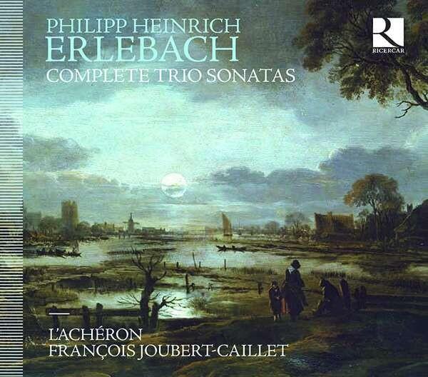 Philipp Heinrich Erlebach: Complete Trio Sonatas - L'Acheron