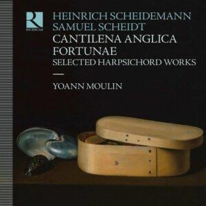 Scheidemann / Scheidt: Cantilena Anglica Fortunae (Selected Harpsichord Works) - Yoann Moulin