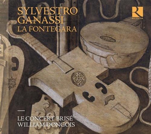 Sylvestro Ganassi: La Fontegara - Le Concert Brisé