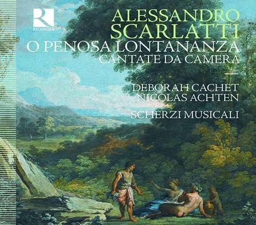 Alessandro Scarlatti: O Penosa Lontananza, Cantate Da Camera - Nicolas Achten