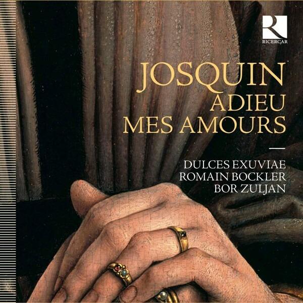 Josquin Des Pres: Adieu Mes Amours - Dulces Exuviae