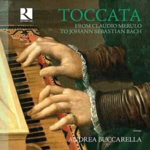 Toccata From Claudio Merulo To Johann Sebastian Bach - Andrea Buccarella