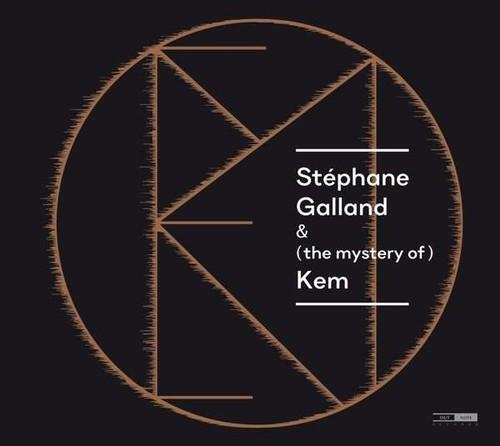 Stephane Galland & (the Mystery of) Kem