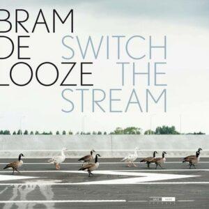 Switch The Stream - Bram De Looze