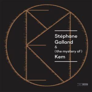 Stephane Galland & (the Mystery of) Kem (Vinyl)