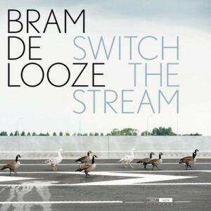 Switch The Stream (Vinyl) - Bram De Looze