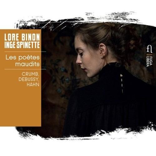 Crumb / Hahn / Debussy: Les Poetes Maudits - Lore Binon