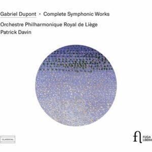 Gabriel Dupont: Complete Symphonic Works - Orchestre Philharmonique De Liege