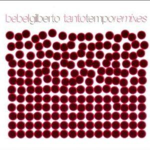 Tanto Tempo Remixes - Gilberto Bebel