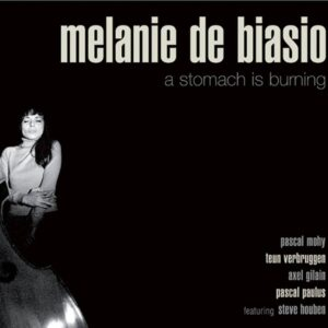 A Stomach Is Burning (Vinyl) - Melanie De Biasio