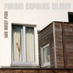 Furious Empathic Silence (Vinyl) - Too Noisy Fish