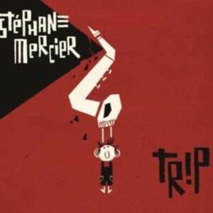 Trip - Stephane Mercier