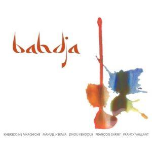Bahdja - Manuel Hermia & Kheireddine M'Kachiche