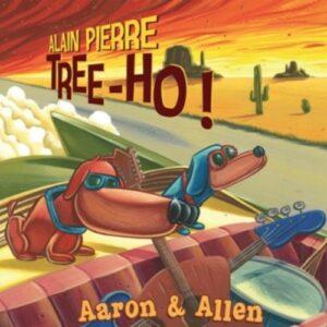 Aaron & Allen - Alain Pierre Tree-Ho!