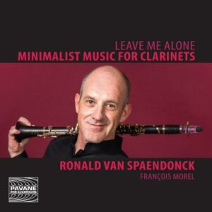 Leave me alone, minimal music for clarinets - Ronald Van Spaendonck