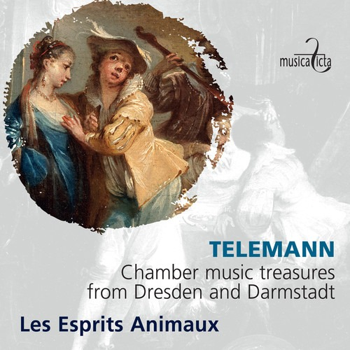 Telemann: Chamber Music Treasures from Dresden and Darmstadt - Les Esprits Animaux