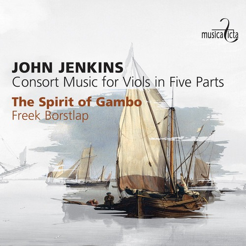 John Jenkins: Consort Music For Viols In Five Parts - The Spirit Of Gambo