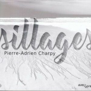 Sillages - Pierre-Adrien Charpy