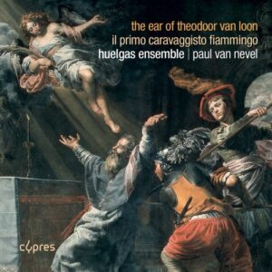 The Ear Of Theodoor Van Loon - Huelgas Ensemble