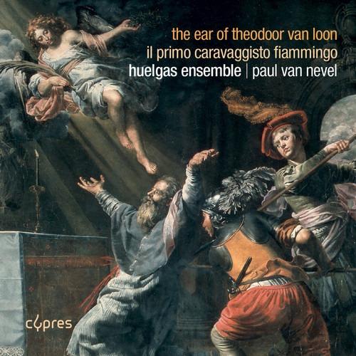 The Ear Of Theodoor Van Loon - Huelgas Ensemble