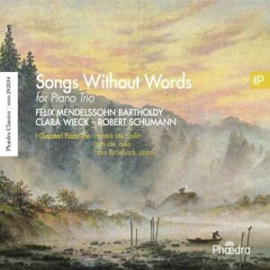 Mendelssohn / Schumann: Songs Without Words For Piano Trio - I Giocatori Piano Trio
