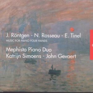 Rosseau / Rontgen / Tinel: Röntgen / Rosseau / Tinel: Music For Piano Four Hands - Mephisto Piano Duo