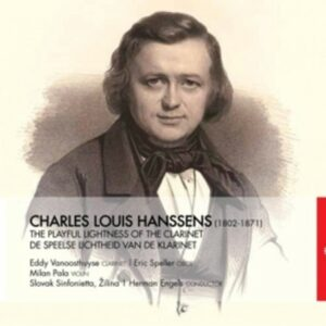 Hanssens: The Playful Lightness Of The Clarinet - Eddy Vanoosthuyse