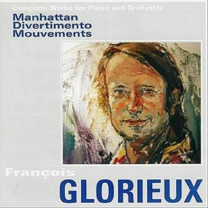 Glorieux: Complete Works For Piano And Orchestra - Tobias Koch