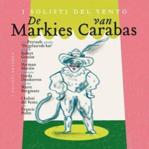 Groslot: De Markies Van Carabas - I Solisti Del Vento