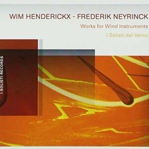 Henderickx / Neyrinck: Works For Wind Instruments - I Solisti Del Vento