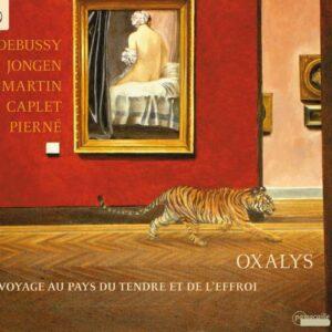 Debussy / Martin / Caplet / Pierne / Jongen: Voyage Au Pays Du Tendre Et De L'Ef - Oxalis