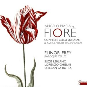Angelo Maria Fiorè: Complete Cello Sonatas & XVII Century Italian Arias - Lorenzo Ghielmi