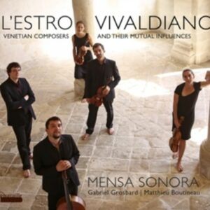 L'Estro Vivaldiano: Venetian Composers & their mutual Influences - Ensemble Mensa Sonora
