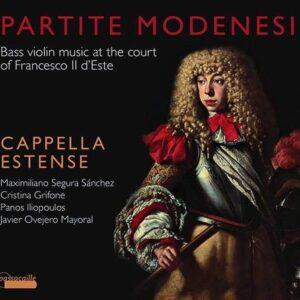 Partite Modenesi, Bass Violin Music at the Court of Francesco Il d'Este - Cappella Estene