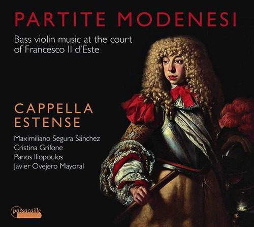 Partite Modenesi, Bass Violin Music at the Court of Francesco Il d'Este - Cappella Estene