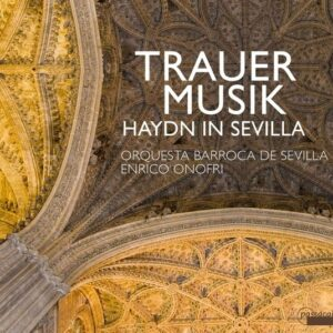 Trauer Musik, Haydn In Sevilla - Enrico Onofri