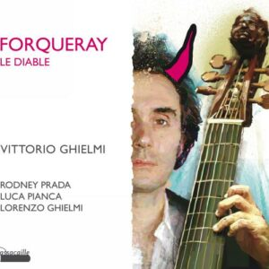 Le Diable Forqueray: The Complete 'Pieces De Viole'