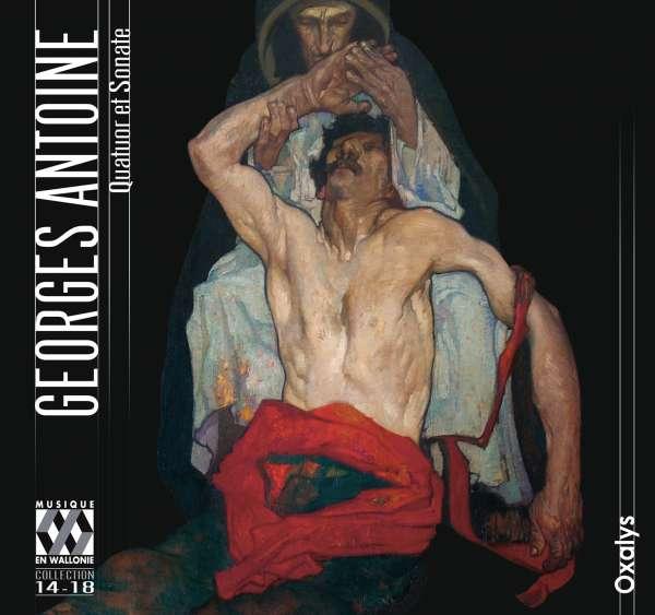 Georges Antoine: Quatuor Et Sonates