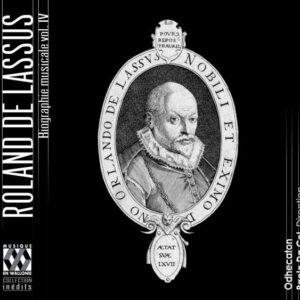 Roland De Lassus: Roland De Lassus, Biographie Musica - Odhecaton - Da Col
