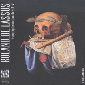 De Lassus, Roland: Musical Biography Vol.V - Vox Luminis