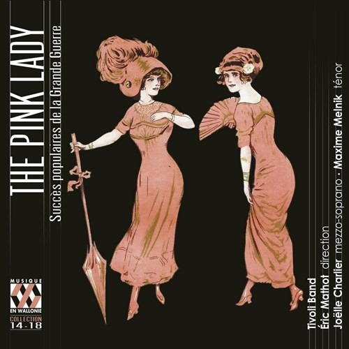 The Pink Lady: Popular Hits of The Great War - Joelle Charlier & Maxime Melnik
