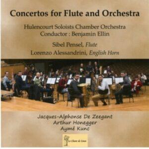 Kunc-Honegger-De Zeegant: Concertos For Flute And Orchestra - Sibel Pensel, Hulencourt Soloists Chamber Orchestra
