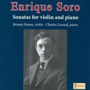 Enrique Soro: Sonatas For Violin And Piano - Jerome Simon