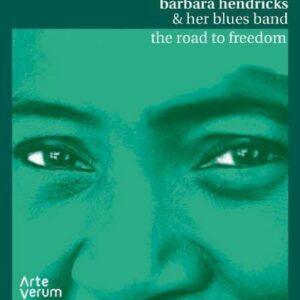 The Road To Freedom - Barbara Hendricks & Her Blues Band