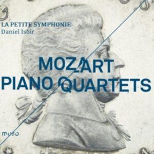 Wolfgang Amadeus Mozart: Piano Quartets - La Petite Symphonie & Daniel Isoir