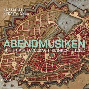 Theile / Buxtehude / Reinken / Erlebach: Abendmusiken - Ensemble Stravaganza