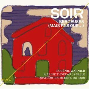 Soir, Berceuses (Mais Pas Que.) - Eugenie Warnier