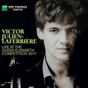 Live At The Queen Elisabeth Competition 2017 - Victor Julien-Laferrière