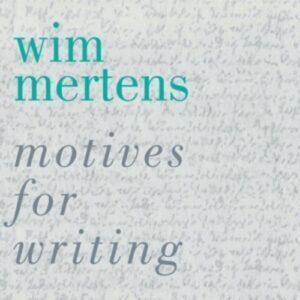 Motives For Writing - Wim Mertens
